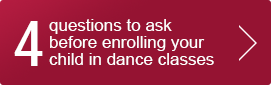 4 questions to ask before enrolling your child in dance class